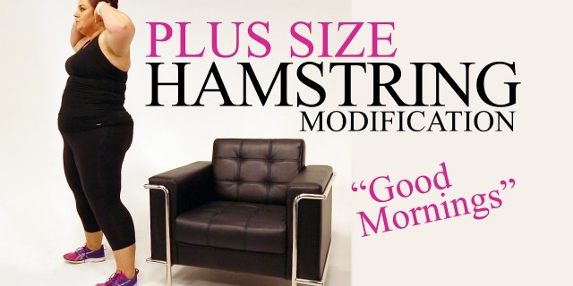 Good Mornings Hamstring Exercise Modification – plus size – workout – episode 11