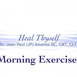 Heal Thyself with Dr JP Amonte l Morning Exercises