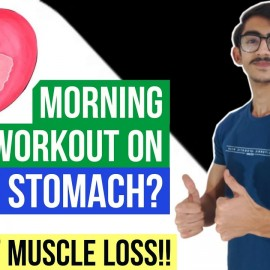 Morning Workout on empty Stomach – How to prevent Muscle loss?