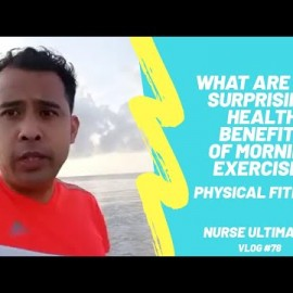 WHAT ARE THE SURPRISING HEALTH BENEFITS OF MORNING EXERCISE? | PHYSICAL FITNESS
